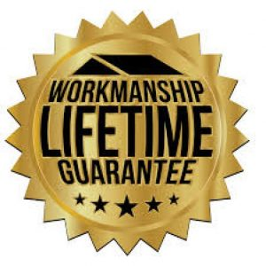 workmanship guaranteed for life
